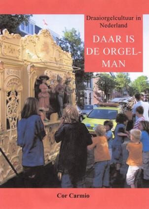 Boek - Daar is de orgelman, door Cor Carmio